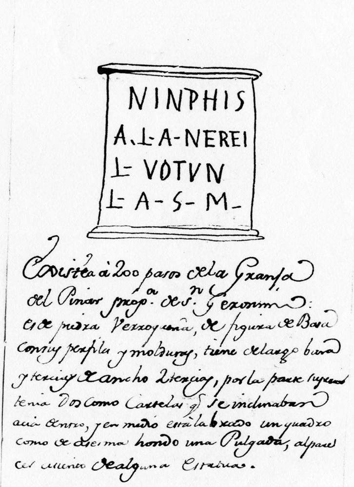 5.-Ara dedicada a las ninfas hallada en el siglo XVII por el padre Ajofrín en Saucedo con su descripción