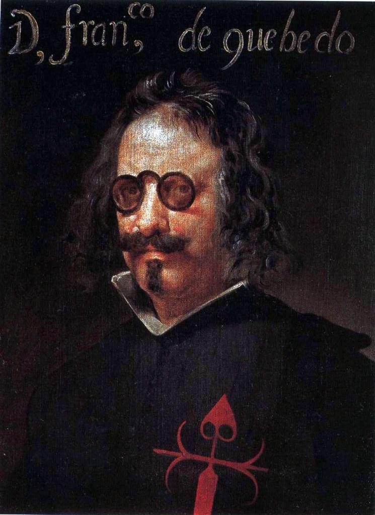 Retrato de Francisco de Quevedo, buen conocedor de las gentes de mal vivir de Talavera